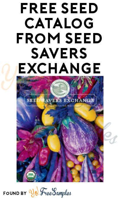 FREE Seed Catalog from Seed Savers Exchange   Seed