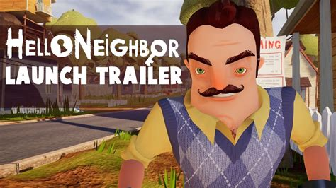 Hello Neighbor - Launch Trailer - System Requirements